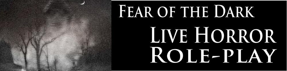 Fear of The Dark - Live Horror Role-Play Header